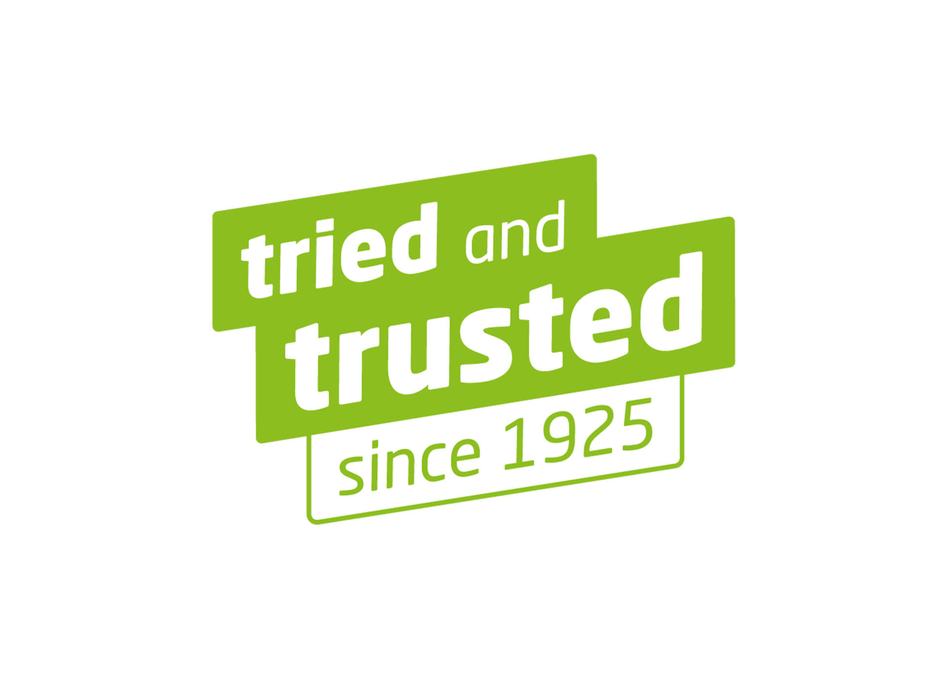 tried and trusted since 1925